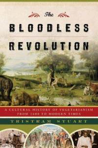 bloodless-revolution-cultural-history-vegetarianism-from-1600-modern-tristram-stuart-hardcover-cover-art