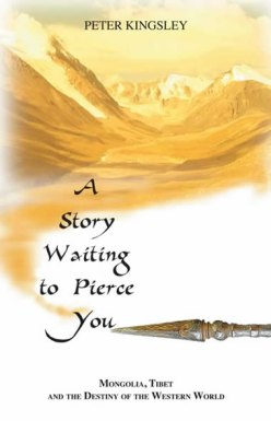 A Story Waiting to Pierce You- Mongolia, Tibet and the Destiny of the Western World