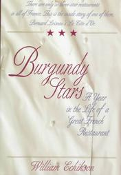 Burgundy Stars- A Year in the Life of a Great French Restaurant