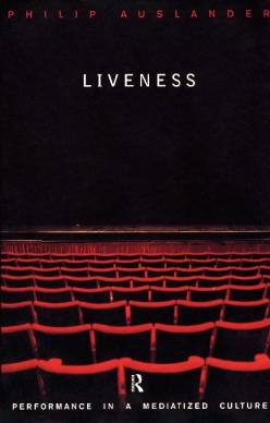 Liveness- Performance in a Mediatized Culture