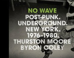 No Wave- Post-Punk. Underground. New York. 1976-1980