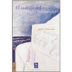 El trabajo del espíritu. Hegel y la modernidad
