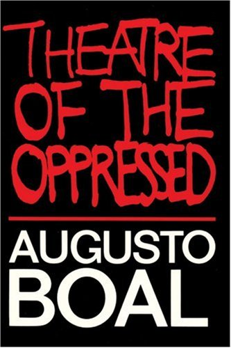 theatre of the opressed Theatre of the oppressed (pluto classics) by boal, augusto and a great selection of similar used, new and collectible books available now at abebookscom.