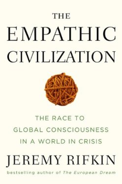 The Empathic Civilization- The Race to Global Consciousness in a World in Crisis