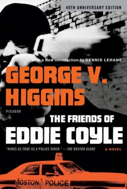The Friends of Eddie Coyle- A Novel