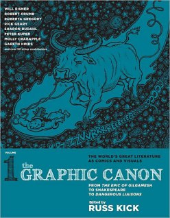 The Graphic Canon, Vol. 1- From the Epic of Gilgamesh to Shakespeare to Dangerous Liaisons