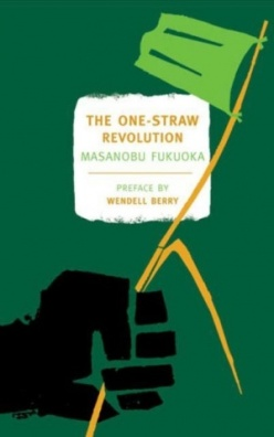 The One-Straw Revolution- An Introduction to Natural Farming