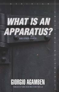 %22What Is an Apparatus?%22 and Other Essays (Meridian- Crossing Aesthetics)