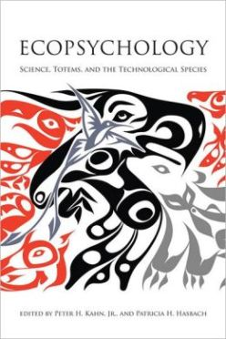 Ecopsychology- Science, Totems, and the Technological Species