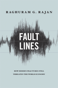 Fault Lines- How Hidden Fractures Still Threaten the World Economy