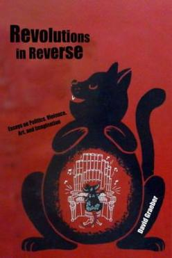 Revolutions in Reverse- Essays on Politics, Violence, Art, and Imagination