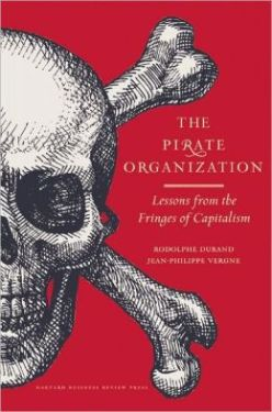 The Pirate Organization- Lessons from the Fringes of Capitalism