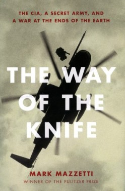 The Way of the Knife- The CIA, a Secret Army, and a War at the Ends of the Earth