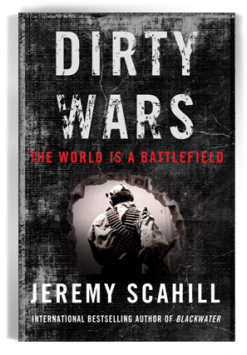 Dirty Wars- The World Is A Battlefield