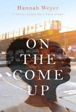 On the Come Up- A Novel, Based on a True Story