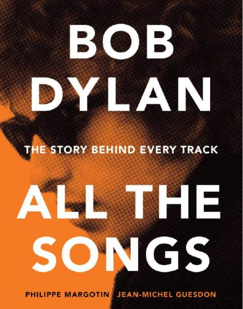 Bob Dylan- All the Songs - the Story Behind Every Track.jpeg