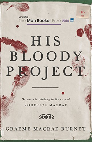 his-bloody-project-documents-relating-to-the-case-of-roderick-macrae